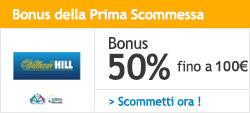 Scommetti con William hill - 25€ di Bonus offerti !